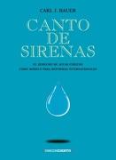 Canto de Sirenas. El Derecho de Aguas Chileno - Carl Bauer - Ediciones Y Publicaciones El Buen Aire S.A