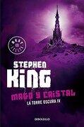 Torre Oscura 4. Mago y Cristal - Stephen King - Debolsillo