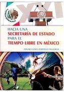 HACIA UNA SECRETARIA DE ESTADO PARA EL TIEMPO LIBRE EN MEXICO - MIGUEL ANGEL PORRUA - MIGUEL ANGEL PORRUA, S.A DE C.V.