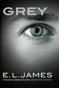 Grey. Cincuenta Sombras de Grey Contada por Christian - E. L. James - Penguin Random House