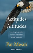Actitudes y Altitudes - Pat Mesiti - Taller Del Exito