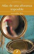Atlas de una Añoranza Imposible - Anuradha Roy - Salamandra