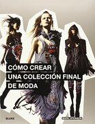 Como Crear una Coleccion Final de Moda - Mark Atkinson - Blume