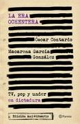 La era Ochentera tv, pop y Under en Dictadura - Macarena Garcia,Oscar Contardo - Planeta