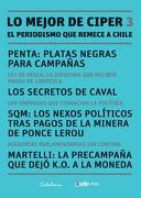 LO MEJOR DE CIPER 3. EL PERIODISMO QUE REMECE A CHILE - Centro de investigación periodística, CIPER dirigido por Mónica González - Catalonia