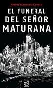 El Funeral De Señor Maturana - Andrés Valenzuela Donoso - Chancacazo