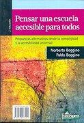 Pensar una Escuela Accesible Para Todos: De las Concepciones Actuales Sobre Integración Inclusión nee a la Accesibilidad Universal - Norberto Boggino - Homo Sapiens