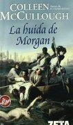 Huida de Morgan, la (Best Seller Zeta Bolsillo) - Colleen Mccullough - B De Bolsillo (Ediciones B)