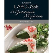 Peque#O Larousse de la Gastronomia Mexicana - Ediciones Larousse - Universidad Nacional Autónoma De México