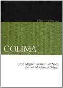 Colima. Historia Breve - José Miguel Romero - Fondo de Cultura Económica