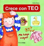Me Hago Mayor: Crece con teo (Crece con teo (Timun Mas)) - Violeta Denou - Timun Mas Infantil