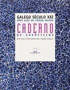 galego seculo xxi.caderno nova guia lingua galega - pena  feixo - (049) galaxia
