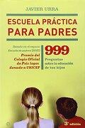 Escuela Practica Para Paderes. - Javier Urra Portillo - La Esfera de los Libros.