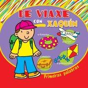 De viaxe con Xaquín (Infantil-Xuvenil) - Equipo editorial de Baía Edicións - Baía Edicións A Coruña. S.L.