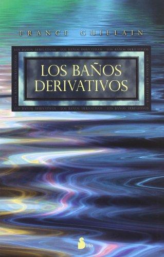 BaÑos derivativos, los (2008); france guillain
