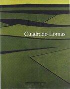 Cuadrado Lomas - Varios Autores - Junta De Castilla Y Leon