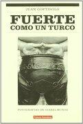 Fuerte Como Un Turco - Juan Goytisolo - Galaxia Gutenberg, S.L.