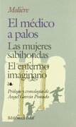 Medico a Palos, El. -Mujeres Sabihondas, (Biblioteca Edaf) - Molière - Edaf