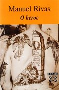 O heroe (Edición Literaria - Alternativas - Teatro) - Manuel Rivas - Xerais