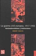 la guerra civil europea 1917-1945,nacionalsocialismo y bolchevismo - ernst nolte - fondo de cultura economica usa