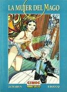 La Mujer del Mago - Jerome Charyn,François Boucq, - Ciceron Editores Sas