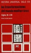 Transformaciones del Mundo Mediterraneo Siglos Iii-Viii - Franz Georg Maier - Siglo Xxi