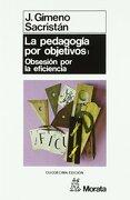 Pedagogia por Objetivos: Obsesion por la Eficiencia (Pedagogia (Morata)) - Judy Dunn - Morata