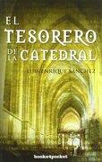 El tesorero de la Catedral (Narrativa (books 4 Pocket)) - Luis Enrique Sánchez - Books4pocket