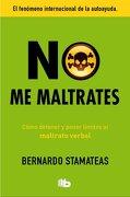 No Me Maltrates - Bernardo Stamateas - B de Bolsillo