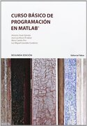 Curso Basico de Programacion en Matlab - Antonio Souto Iglesias ,José Luis Bravo Trinidad ,Alicia Cantón Pire - Tebar