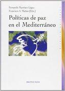 Políticas de paz en el Mediterráneo - Fernando Martínez López - Biblioteca Nueva