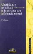 Afectividad y Sexualidad en la Persona con Deficiencia Mental (Cátedra de Bioética) - José Ramón Amor Pan - Universidad Pontificia Comillas