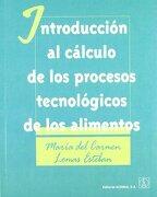 Introduccion al Calculo de los Procesos Tecnologicos de los Alimentos - Maria Del Carmen Lomas Esteban - Acribia
