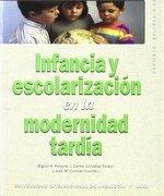 Infancia y Escolarizacion en la Modernidad Tardia - Miguel A. Pereyra,Juan Carlos González Faraco,José M. Coronel Llamas - Ediciones Akal