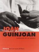 Joan Guinjoan Testimonio De Un Musico - JOSE LUIS (ED.) GARCIA DEL BUSTO - EDICIONES Y PUBLICACIONES AUTOR