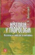 Historia y tropología. Ascenso y caída de la metáfora - Ankersmit Franklin R. - Fondo de Cultura Económica