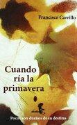 Cuando ria la Primavera - Francisco Carrillo Mora - Alcala Grupo Editorial