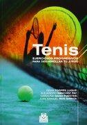Tenis: Ejercicios Progresivos Para Desarrollar tu Juego - Juan Manuel Ros García; Carolina Gago Fuentes; Alejandro Sánchez Pay; Gema Torres Luque - Paidotribo