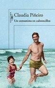 Un Comunista En Calzoncillos - Claudia Piñeiro - Alfaguara