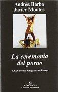 La Ceremonia del Porno - Javier García Montes,Andrés Barba - Anagrama