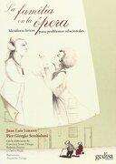 La Familia en la Ópera - Juan Luis Linares,Pier Giorgio Semboloni - Gedisa