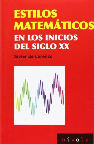 Estilos matemáticos en los inicios del siglo xx (ciencia abierta); javier de lorenzo martínez