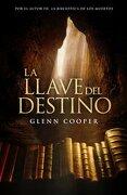 La llave del destino - Cooper, Glenn - Grijalbo