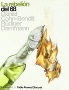La Rebelión del 68 - Daniel Cohn-Bendit,Rüdiger Dammann - Global Rhythm Press