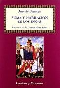 Suma y Narracion de los Incas - Juan De Betanzos - Ediciones Polifemo