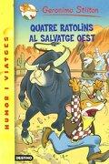 Quatre ratolins al salvatge oest (GERONIMO STILTON) - Geronimo Stilton - Planeta