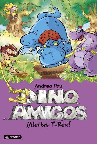 ¡alerta, t-rex! (dinoamigos 3) andrea pau