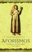 Aforismos: La Esencia de la Doctrina Hipocratica - Hipócrates - Obelisco