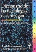 Diccionario De Las Tecnologias De La Imagen - British Kinematograph Sound - GEDISA