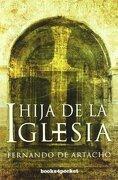 Hija de la Iglesia (Narrativa (books 4 Pocket)) - Fernando de Artacho - Books4pocket
